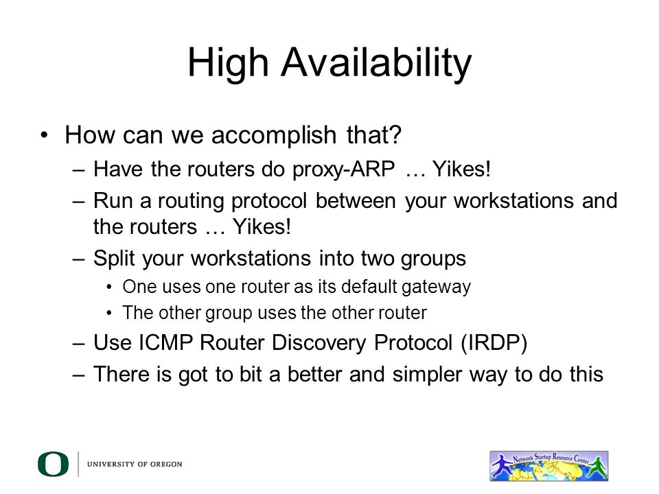 High Availability How can we accomplish that
