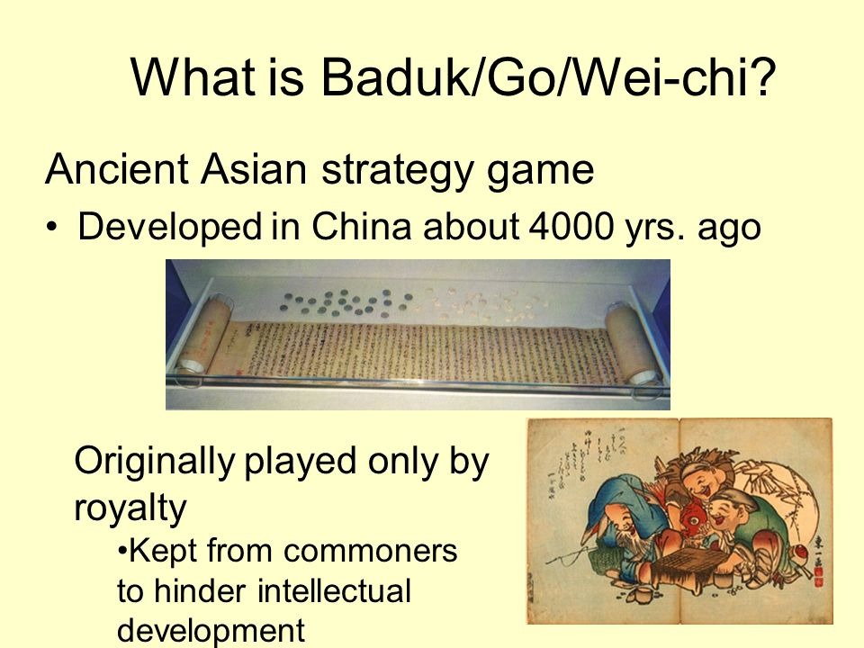 What is Baduk/Go/Wei-chi