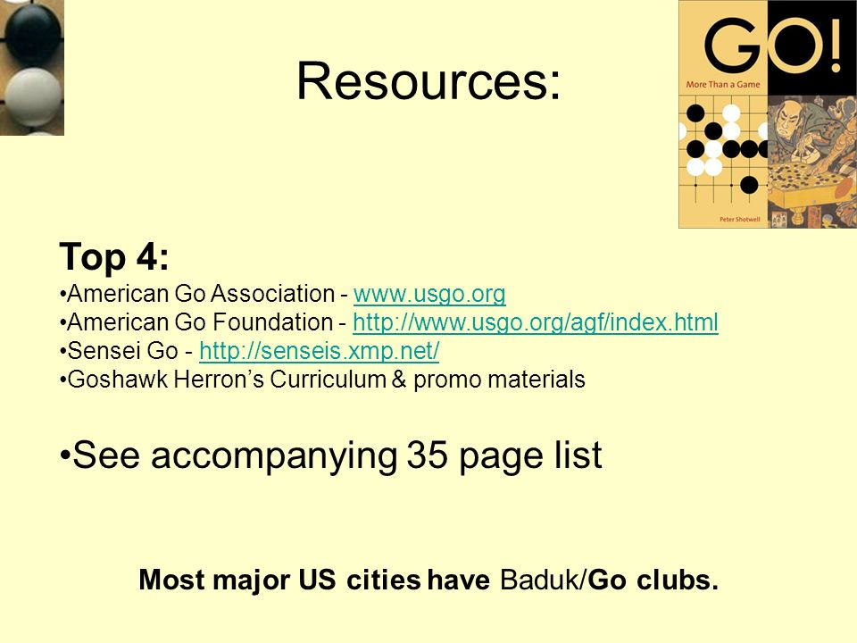 Most major US cities have Baduk/Go clubs.