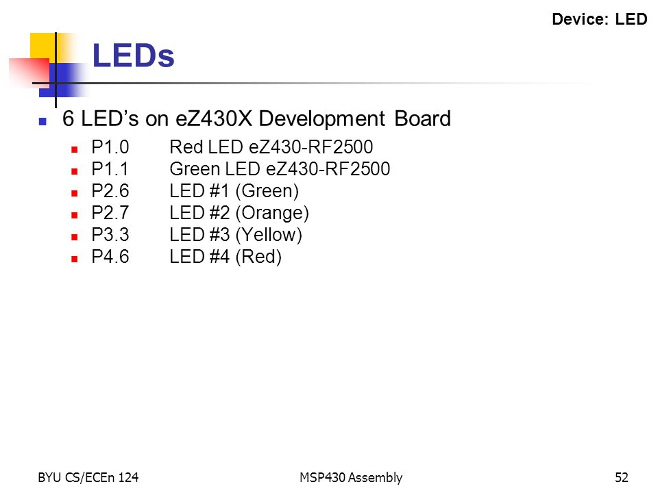 LEDs 6 LED's on eZ430X Development Board P1.0 Red LED eZ430-RF2500