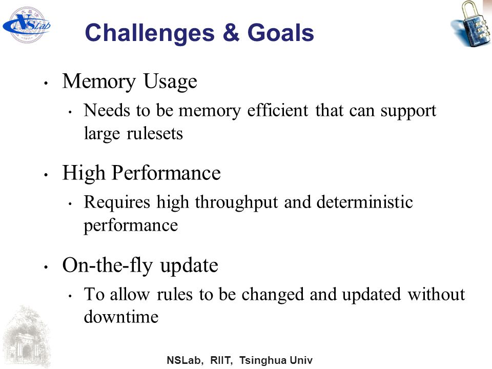 Challenges & Goals Memory Usage High Performance On-the-fly update