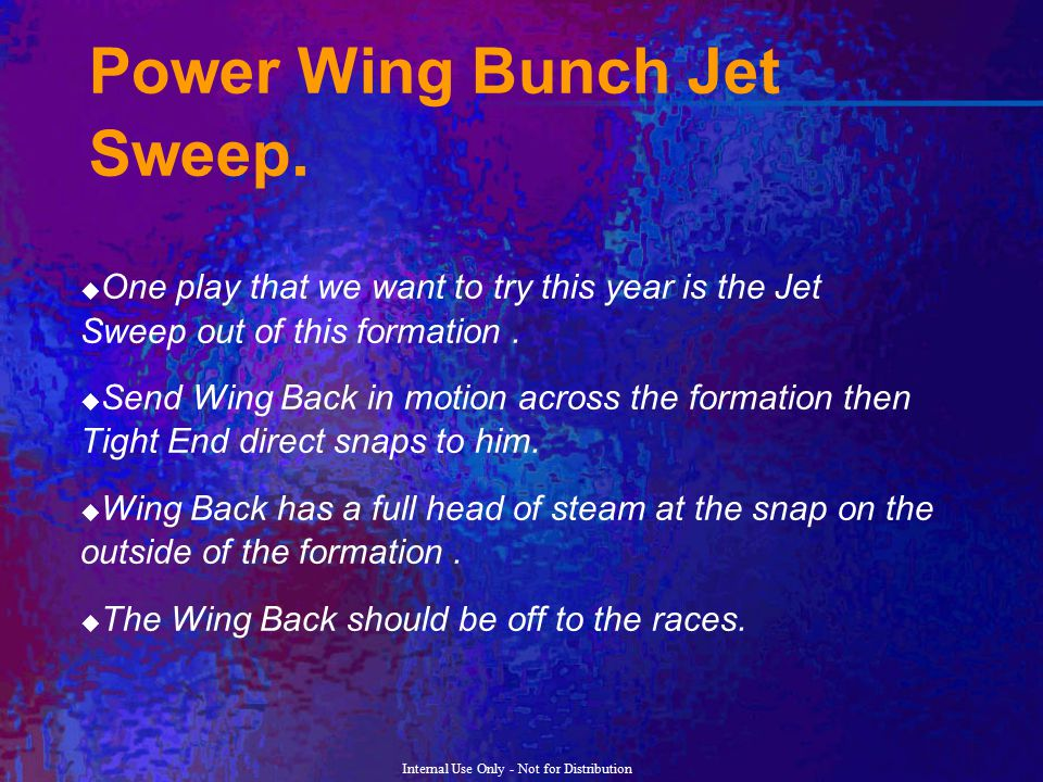 Power Wing Bunch Jet Sweep.