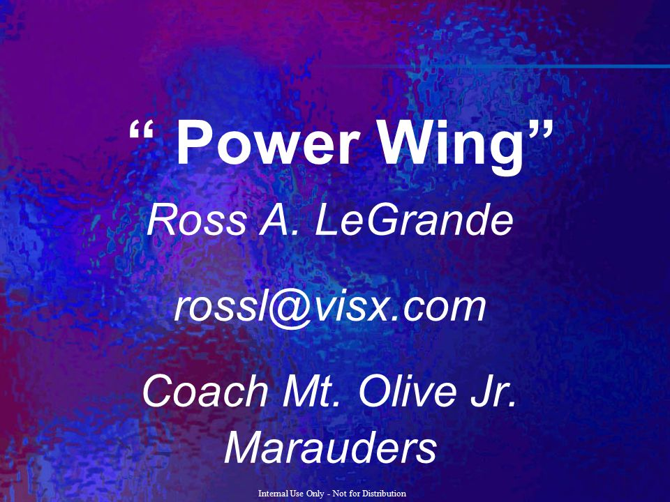 Ross A. LeGrande rossl@visx.com Coach Mt. Olive Jr. Marauders