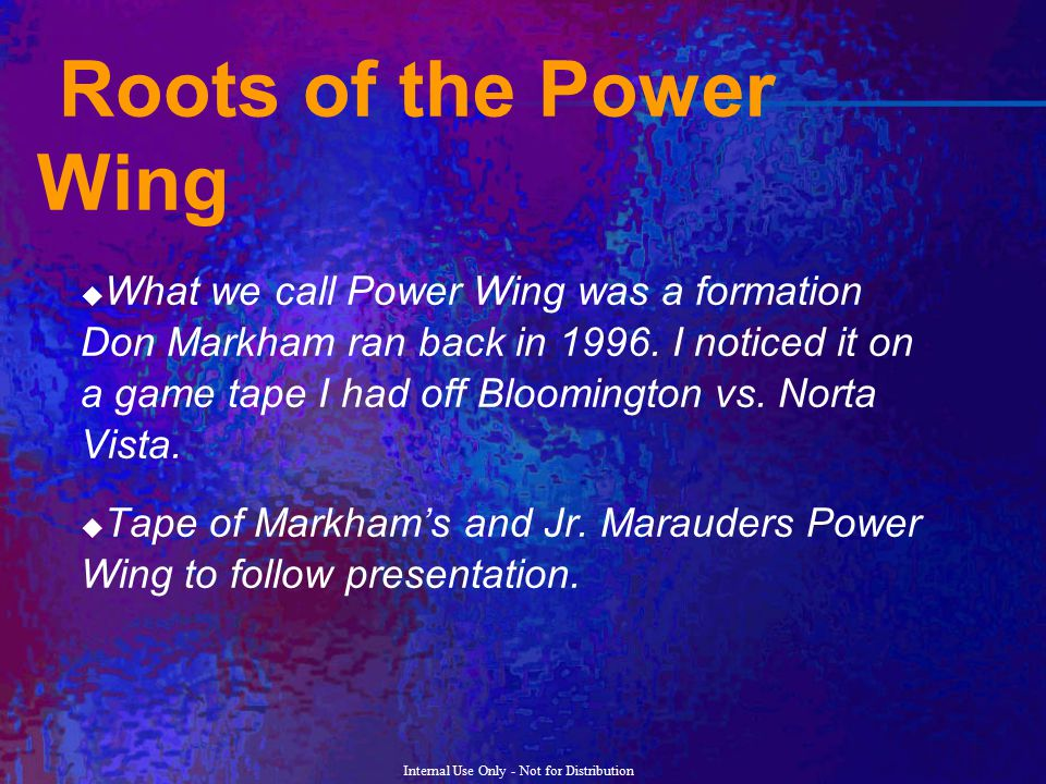 Roots of the Power Wing
