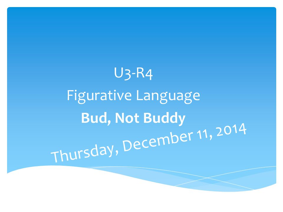 U3-R4 Figurative Language Bud, Not Buddy