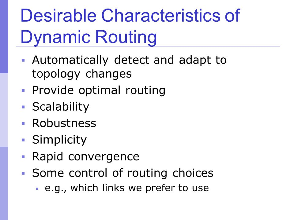 Desirable Characteristics of Dynamic Routing