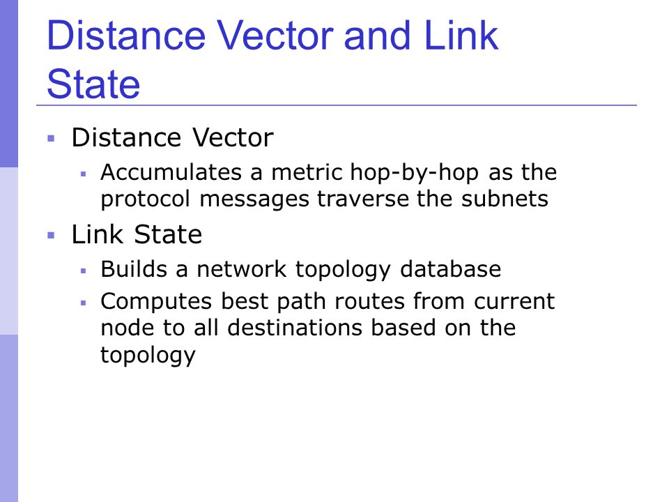 Distance Vector and Link State