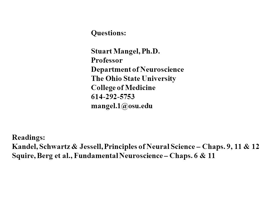 Questions: Stuart Mangel, Ph.D. Professor. Department of Neuroscience. The Ohio State University.