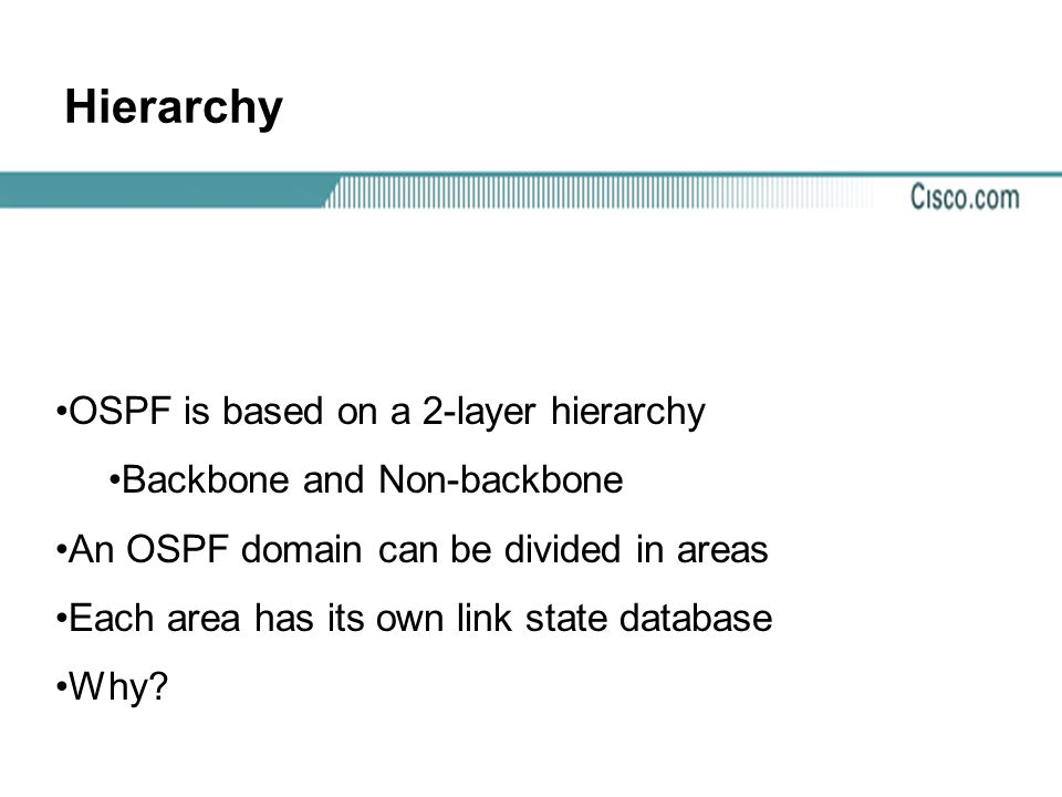 Hierarchy OSPF is based on a 2-layer hierarchy