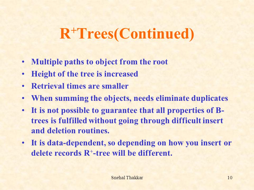 R+Trees(Continued) Multiple paths to object from the root