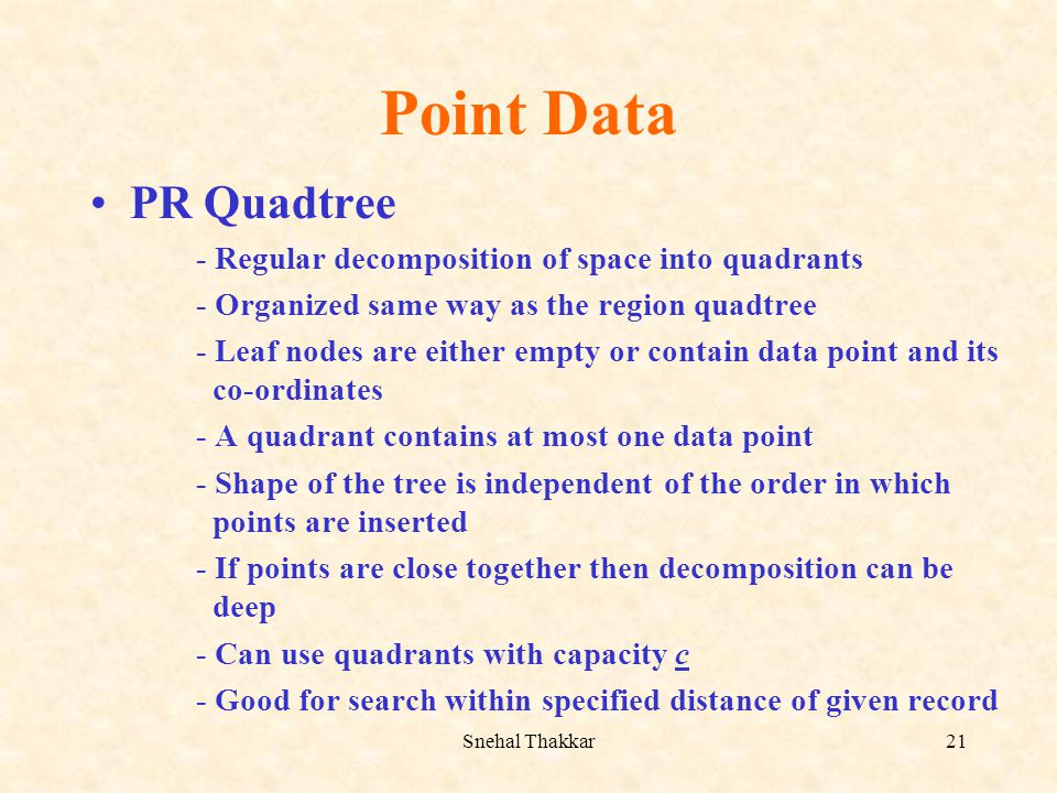 Point Data PR Quadtree - Regular decomposition of space into quadrants