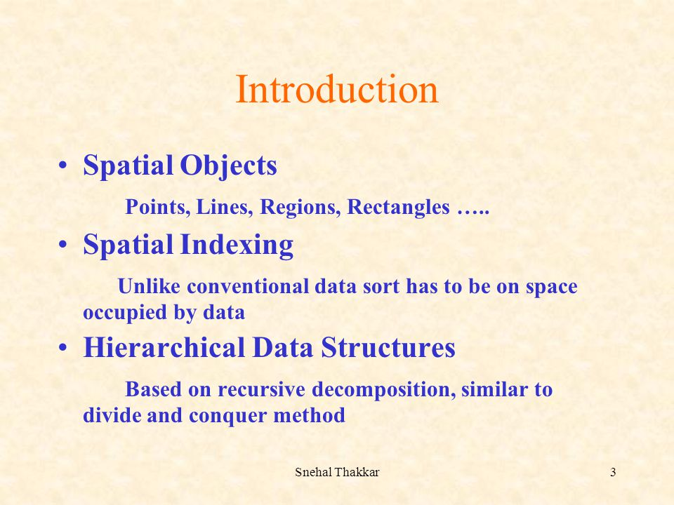Introduction Spatial Objects Points, Lines, Regions, Rectangles …..