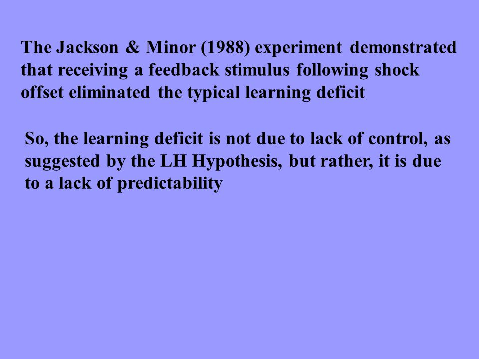 The Jackson & Minor (1988) experiment demonstrated