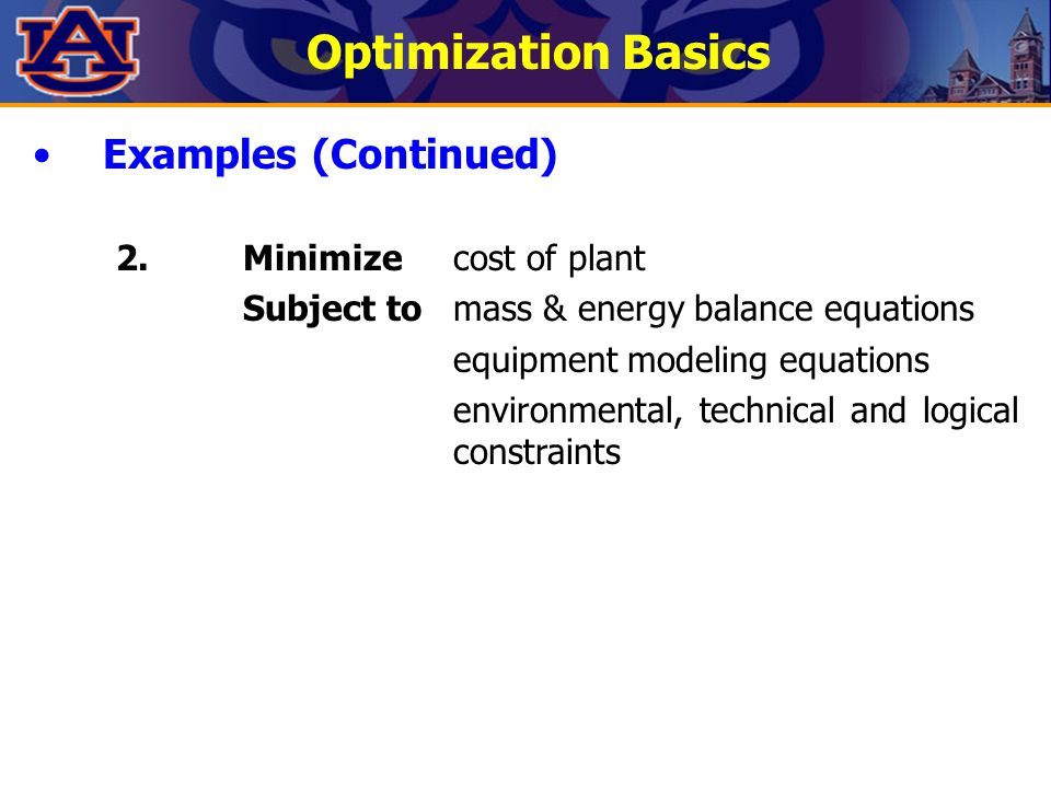 Optimization Basics Examples (Continued) 2. Minimize cost of plant