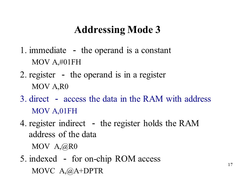 Addressing Mode 3 1. immediate - the operand is a constant