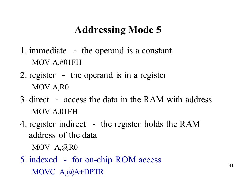 Addressing Mode 5 1. immediate - the operand is a constant