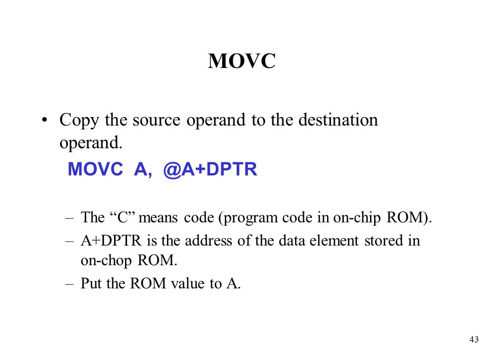 MOVC Copy the source operand to the destination operand.