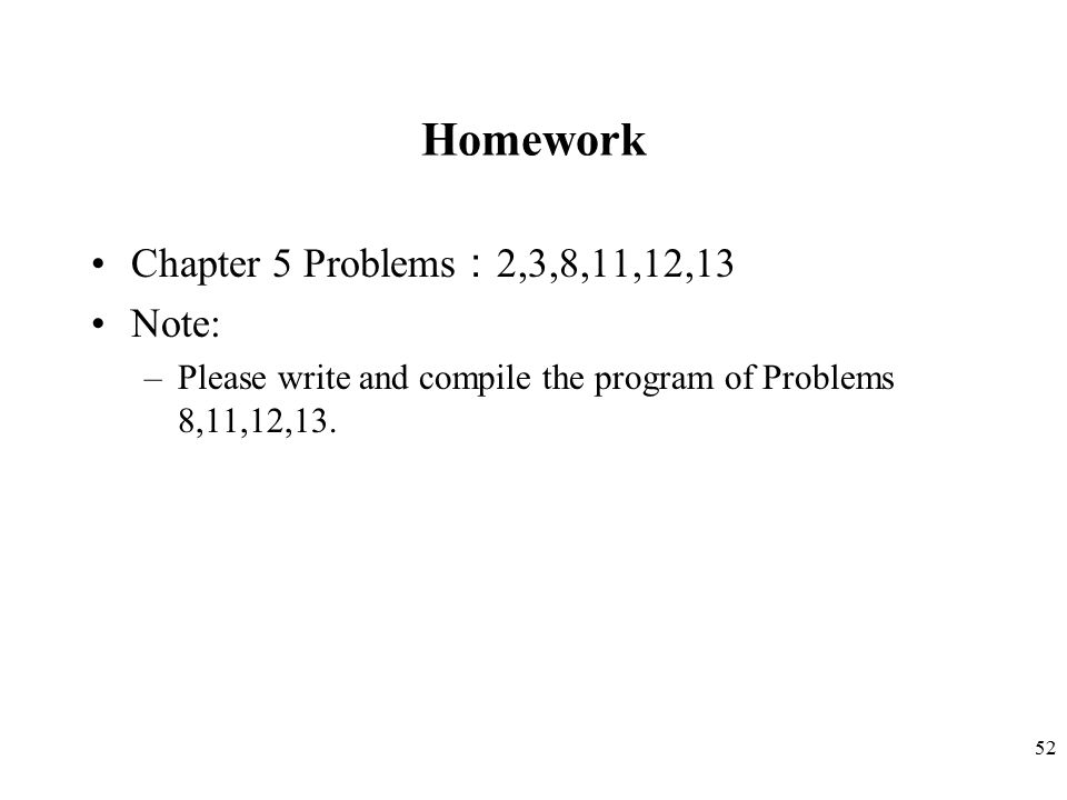 Homework Chapter 5 Problems:2,3,8,11,12,13 Note: