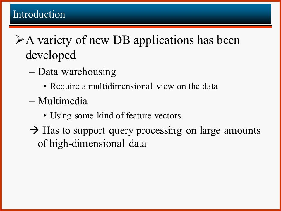 A variety of new DB applications has been developed
