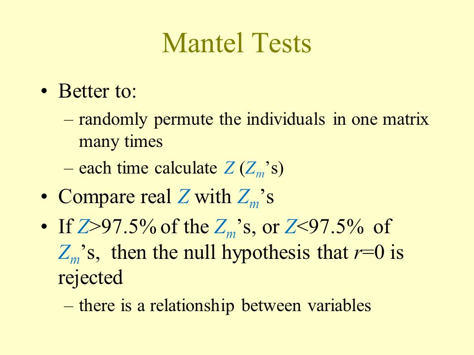 Mantel Tests Better to: Compare real Z with Zm's