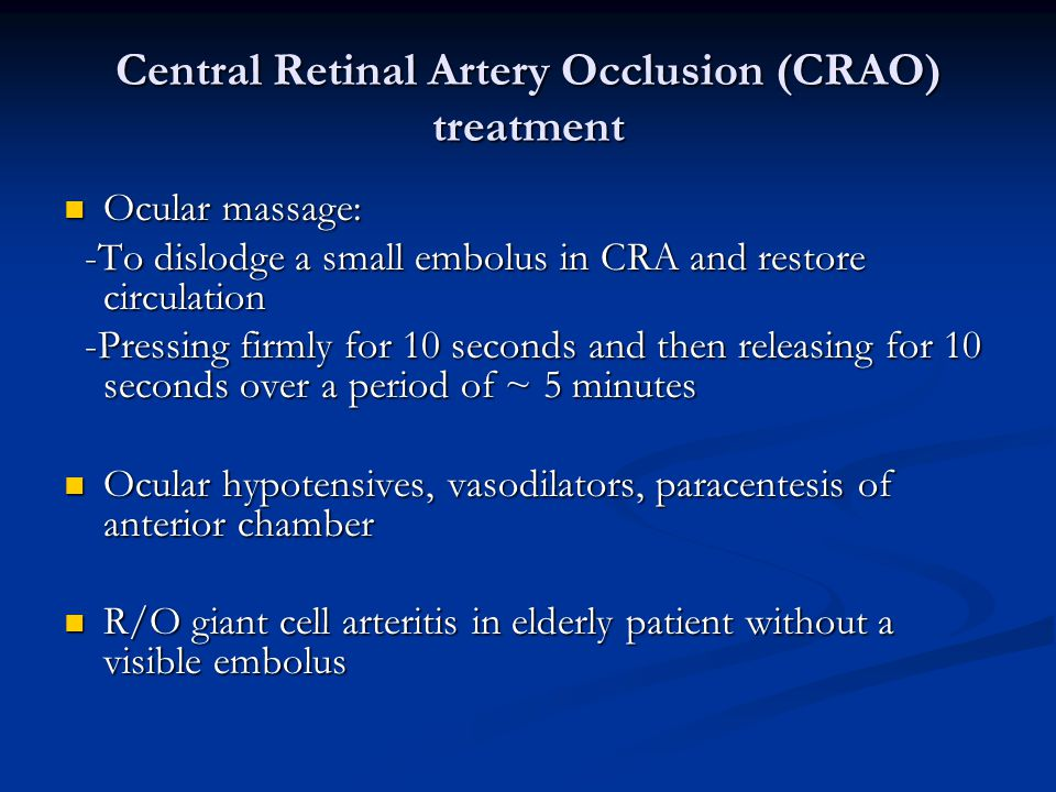 Central Retinal Artery Occlusion (CRAO) treatment