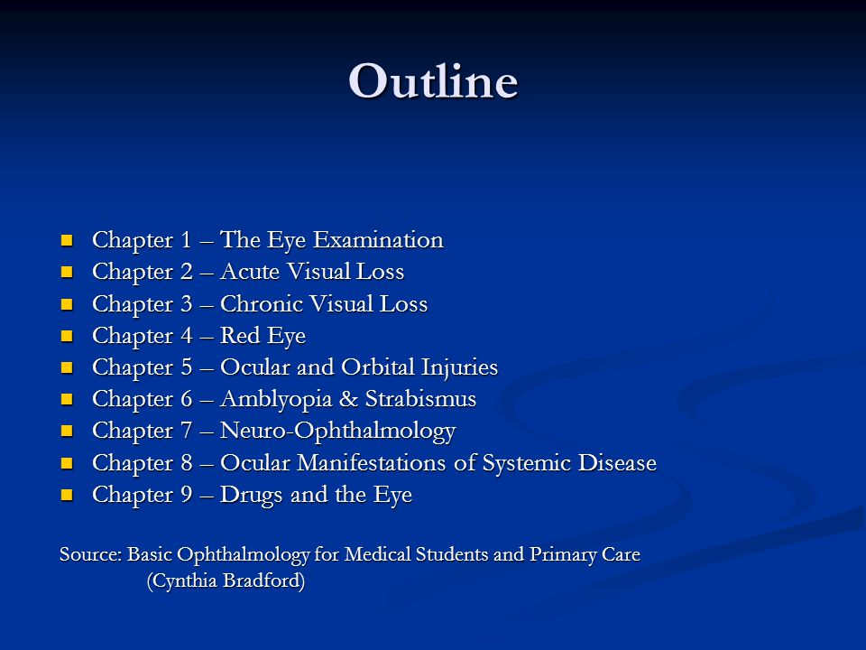 Outline Chapter 1 – The Eye Examination Chapter 2 – Acute Visual Loss