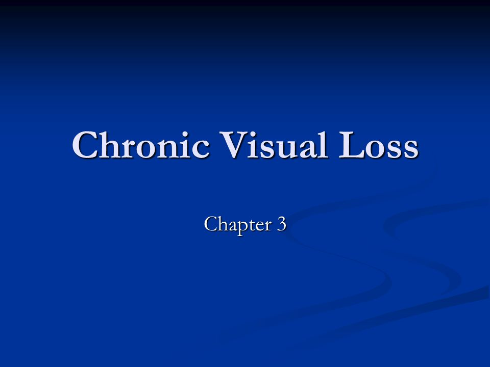 Chronic Visual Loss Chapter 3