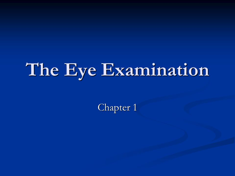 The Eye Examination Chapter 1