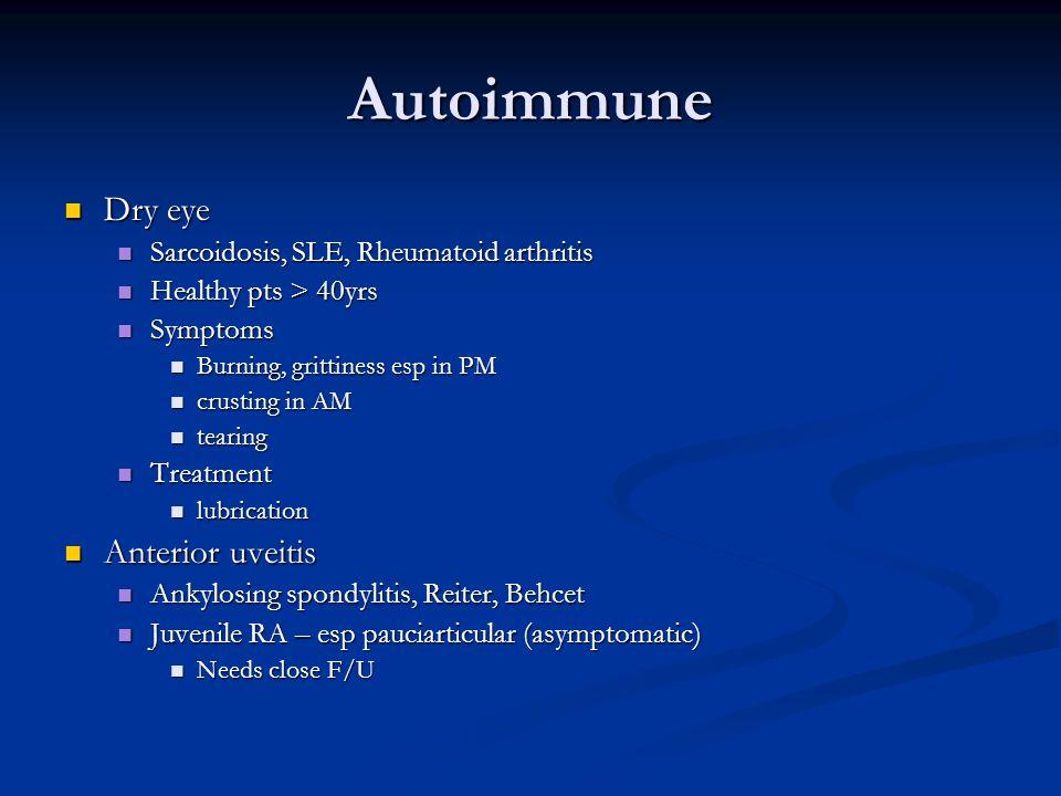 Autoimmune Dry eye Anterior uveitis
