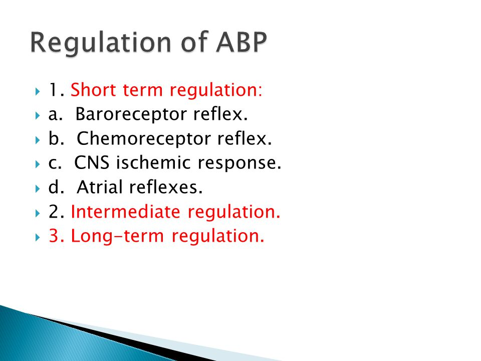 Regulation of ABP 1. Short term regulation: a. Baroreceptor reflex.