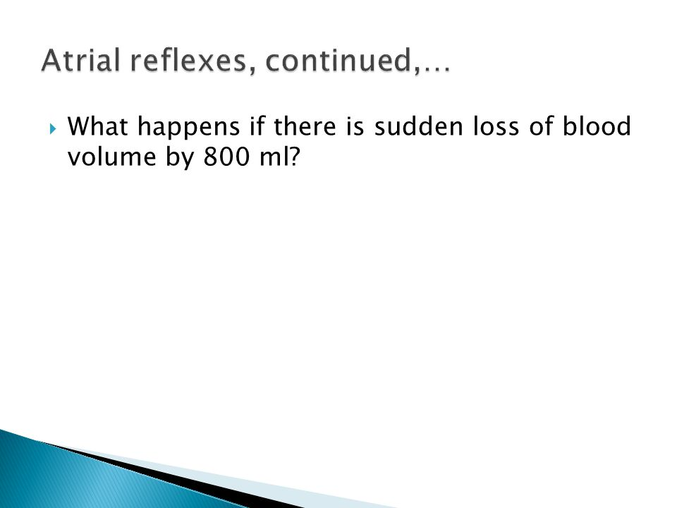 Atrial reflexes, continued,…