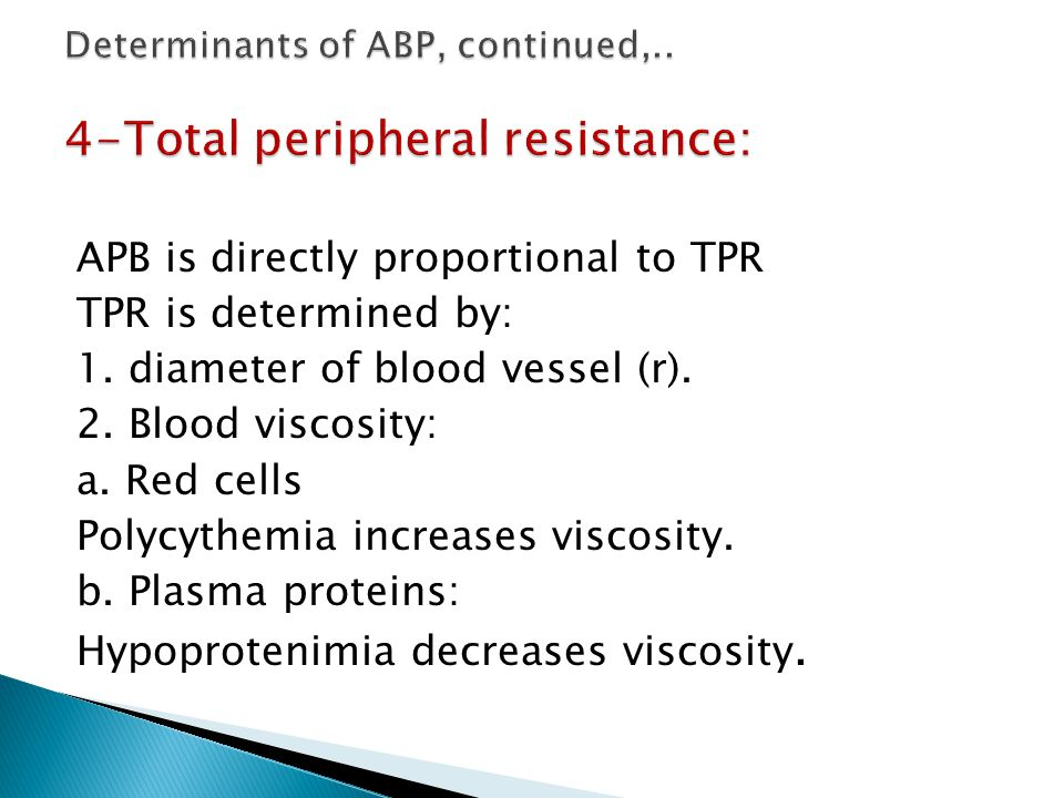 Determinants of ABP, continued,.. 4-Total peripheral resistance: