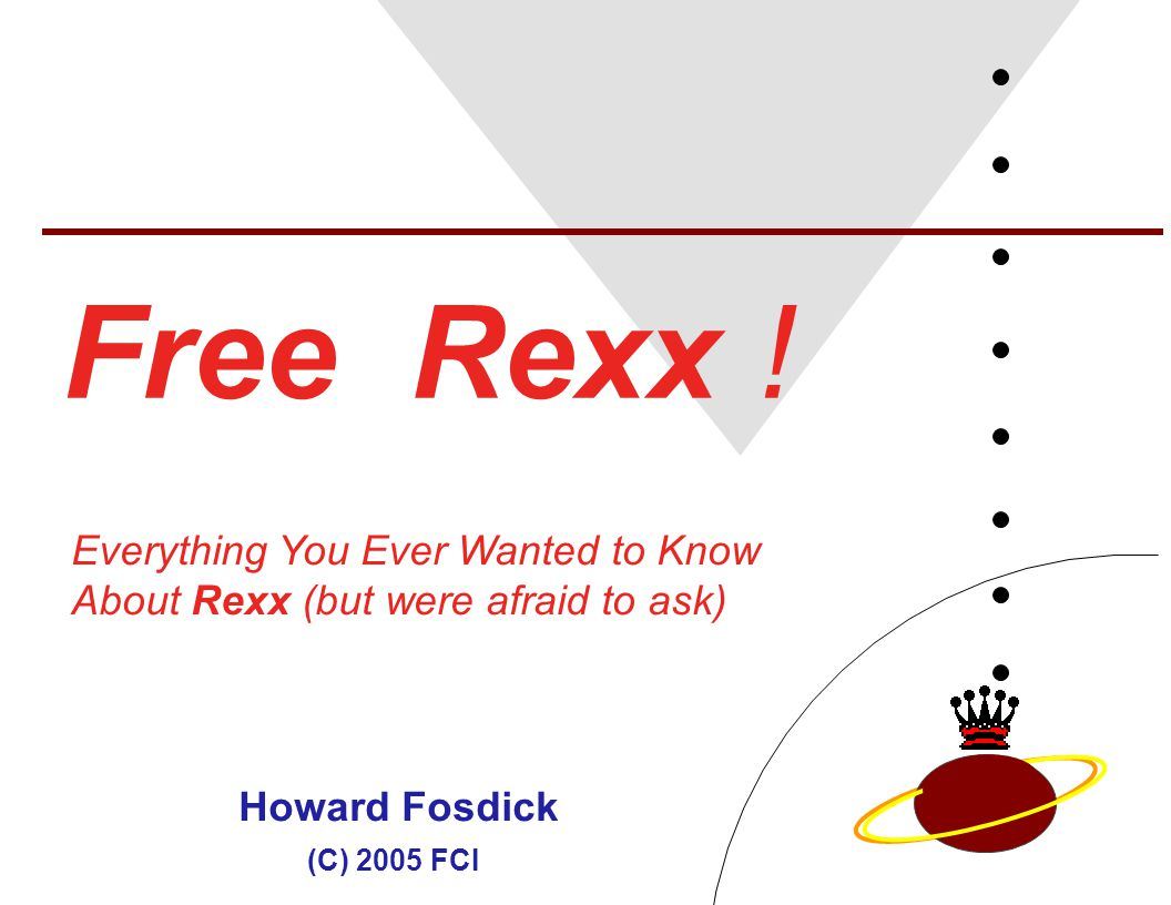 Free Rexx ! Everything You Ever Wanted to Know