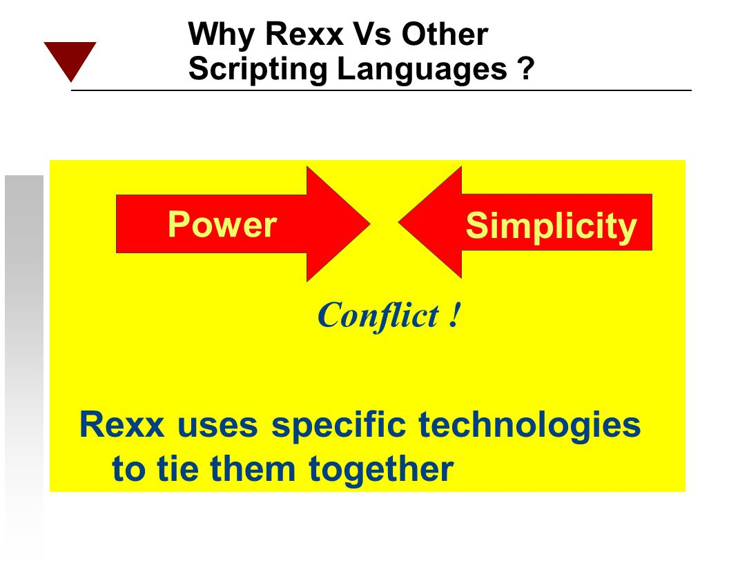Rexx uses specific technologies to tie them together