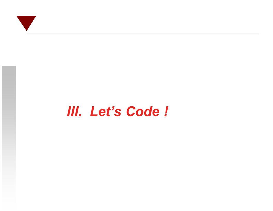 III. Let's Code !
