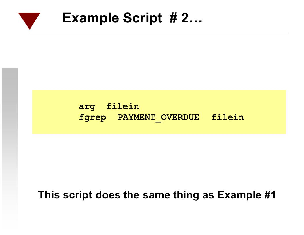 Example Script # 2… This script does the same thing as Example #1