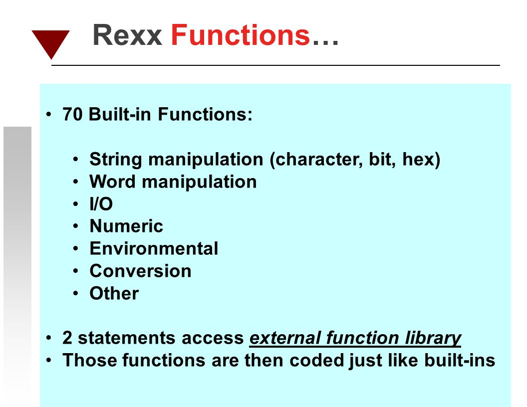 Rexx Functions… 70 Built-in Functions: