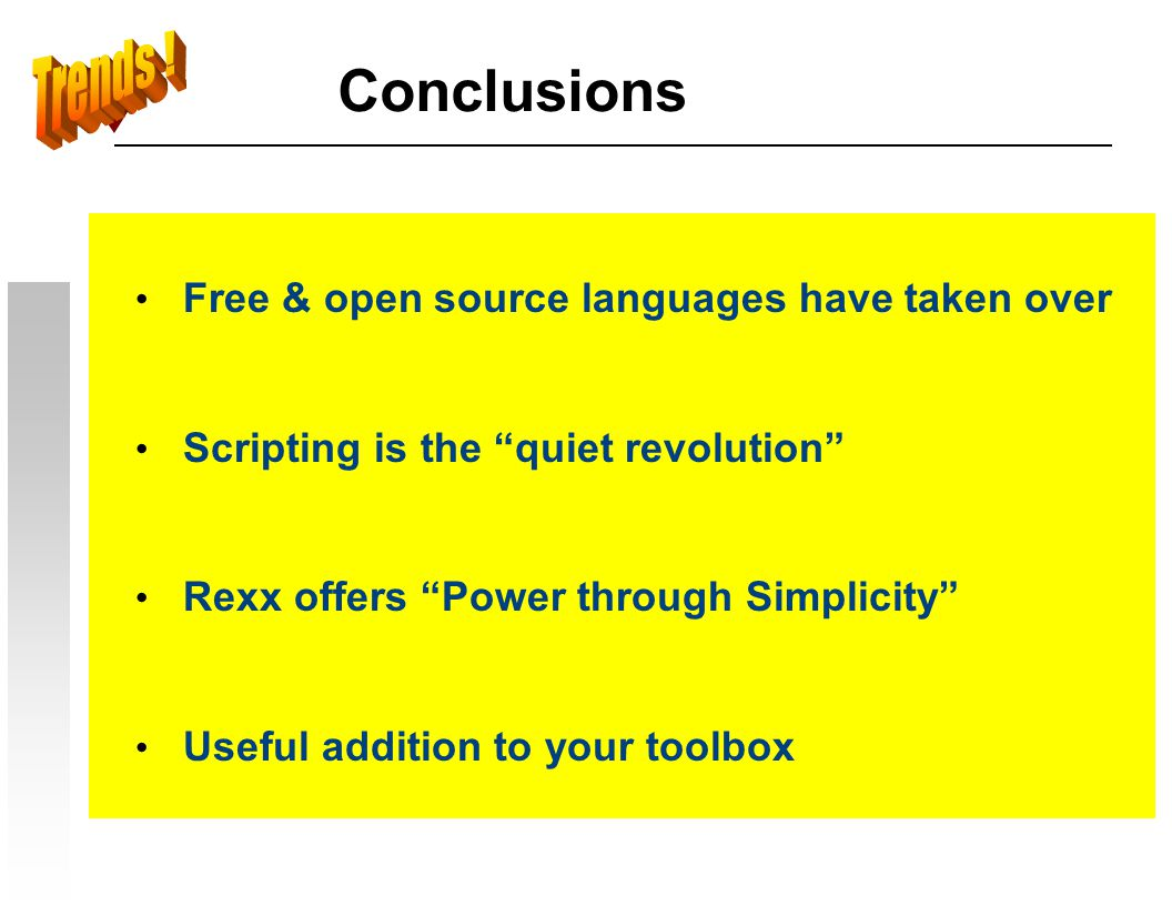 Conclusions Trends ! Free & open source languages have taken over
