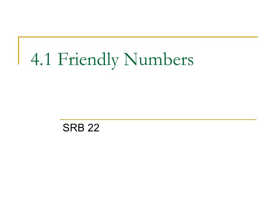 4.1 Friendly Numbers SRB 22
