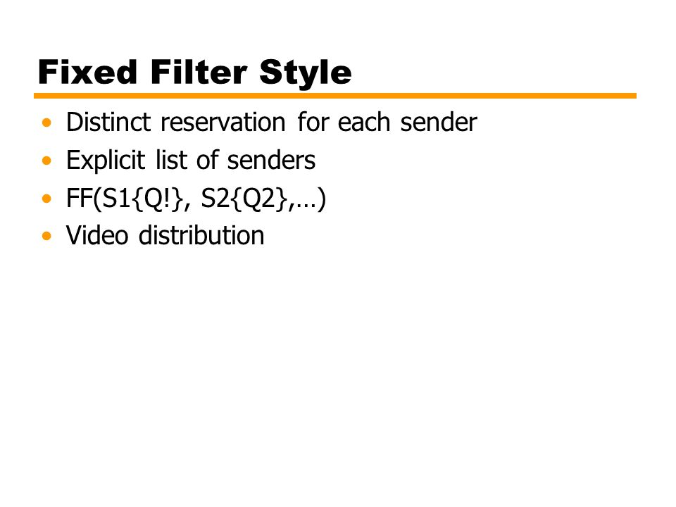 Fixed Filter Style Distinct reservation for each sender