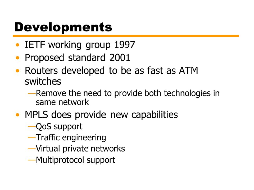 Developments IETF working group 1997 Proposed standard 2001