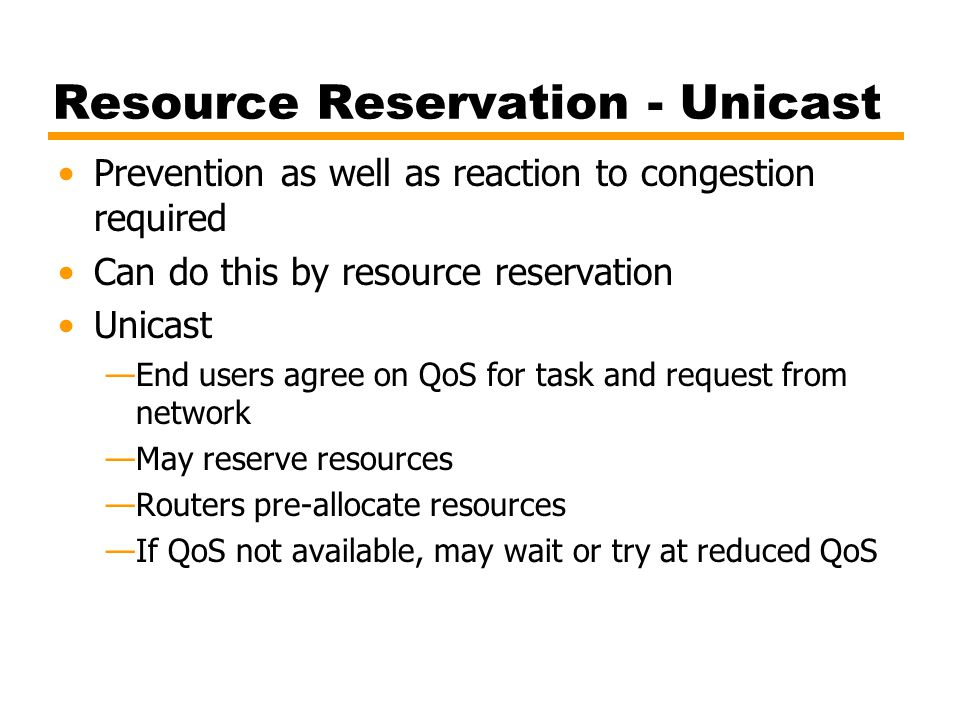 Resource Reservation - Unicast