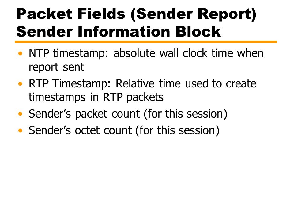Packet Fields (Sender Report) Sender Information Block