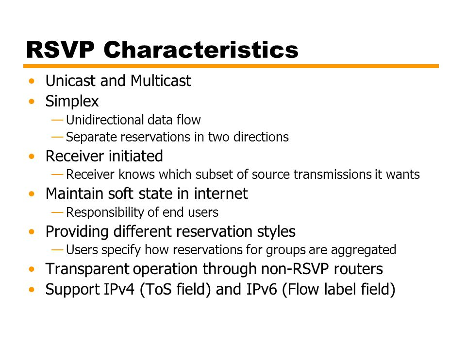 RSVP Characteristics Unicast and Multicast Simplex Receiver initiated