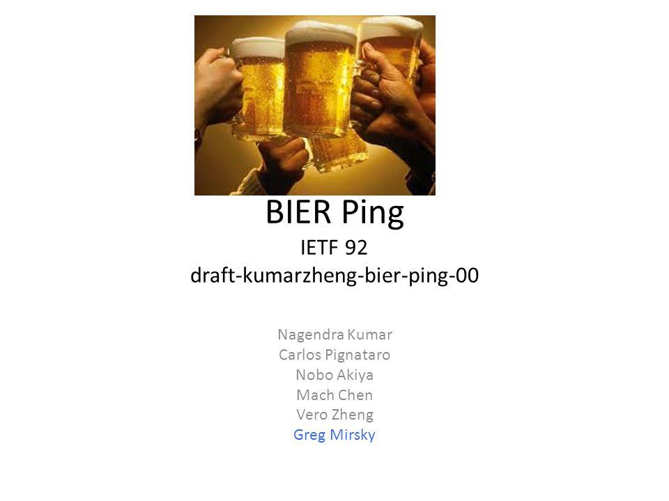 BIER Ping IETF 92 draft-kumarzheng-bier-ping-00