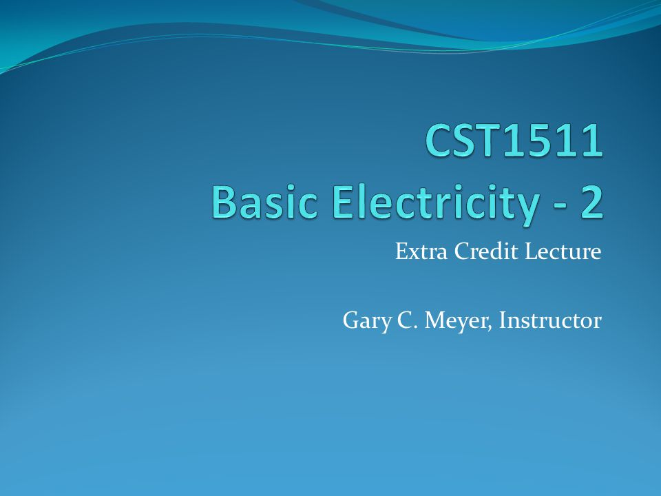 CST1511 Basic Electricity - 2