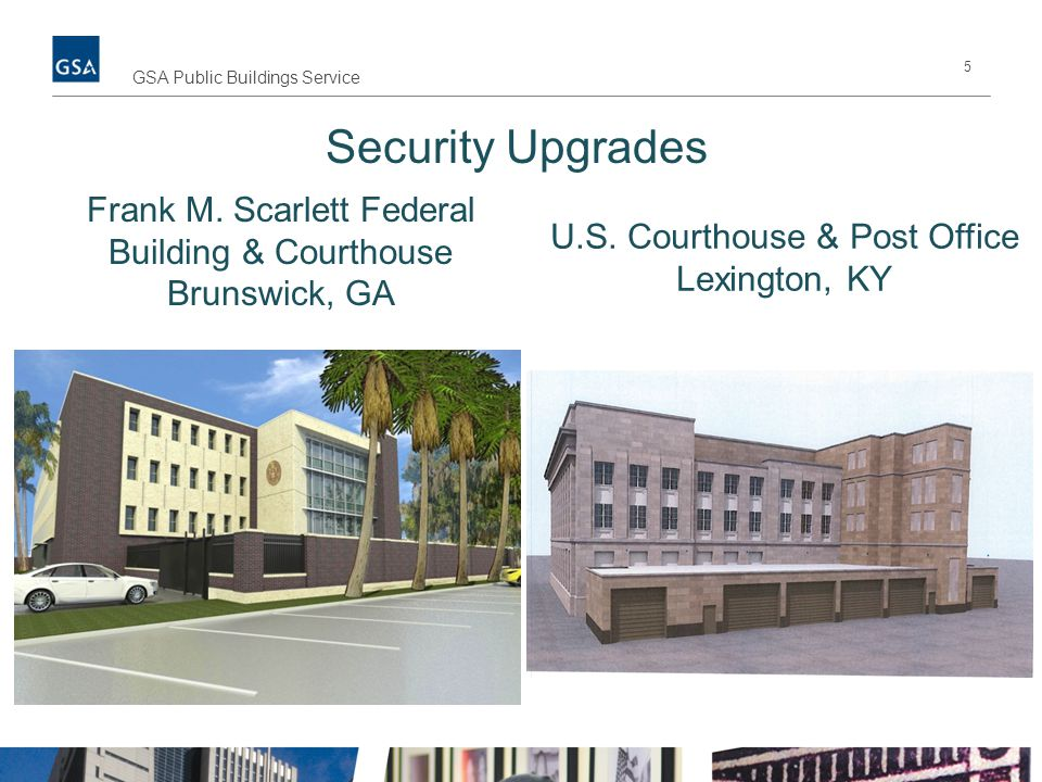 Security Upgrades Frank M. Scarlett Federal Building & Courthouse