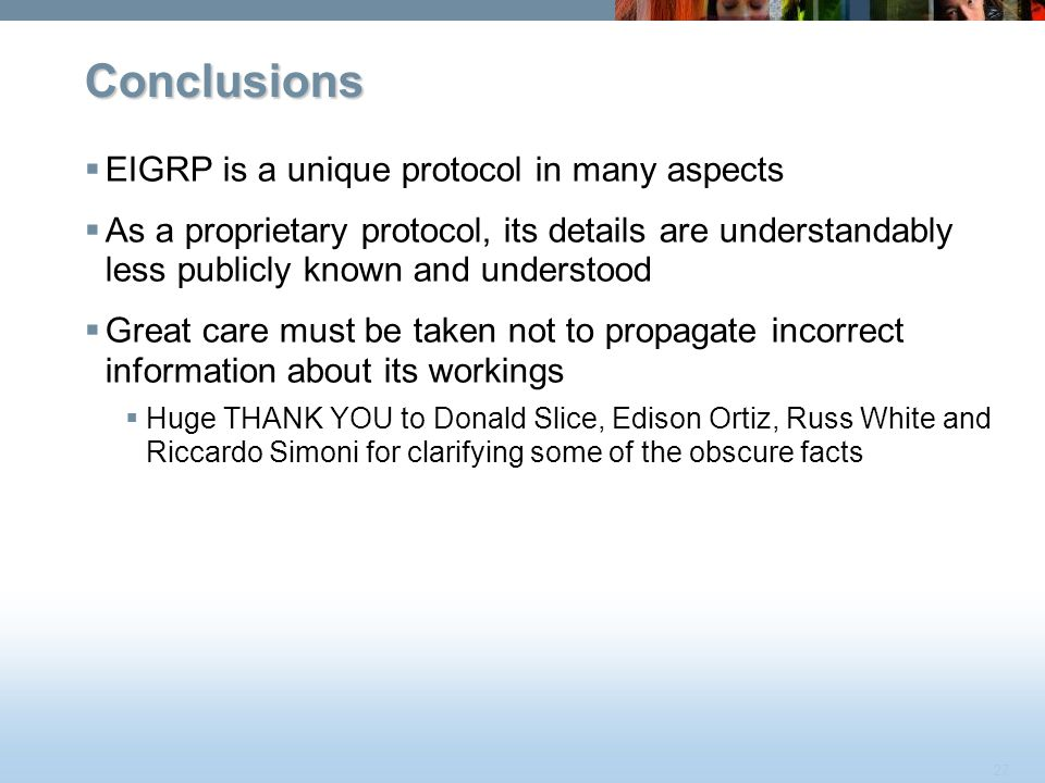 Conclusions EIGRP is a unique protocol in many aspects