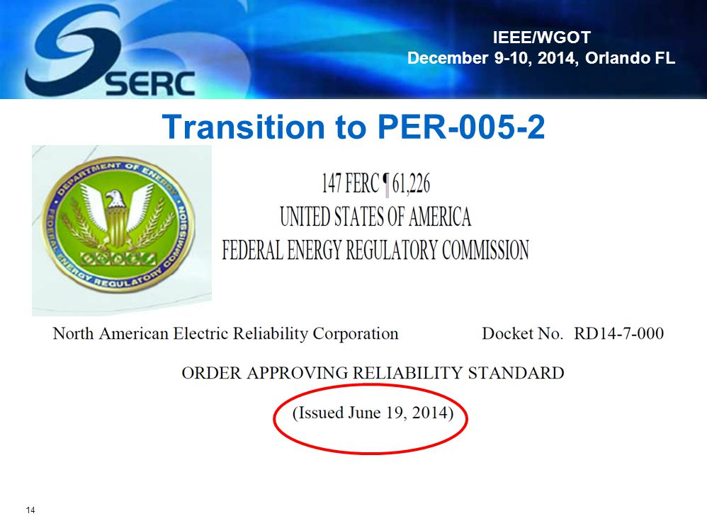 Transition to PER-005-2 Remember we said PER-005-1 is the only PER standard that is going away. WHY