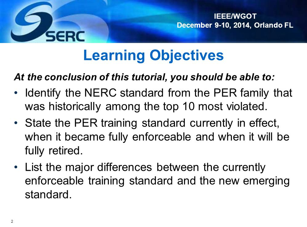Learning Objectives At the conclusion of this tutorial, you should be able to:
